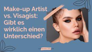 Unterschied Make-up Artist Visagist
