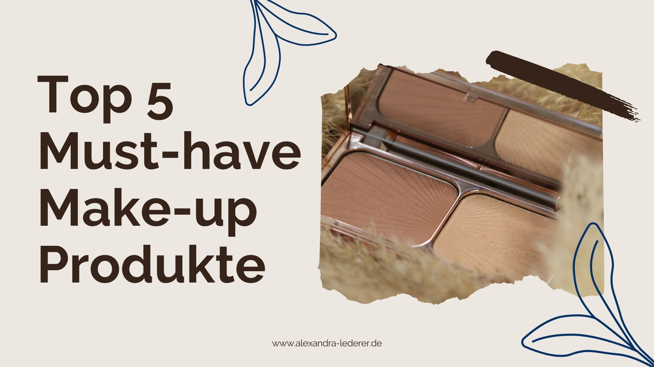 Must-have Make-up Produkte